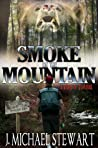 Smoke on the Mountain: A Story of Survival (Ranger Jackson Hart Book 1)