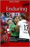 Enduring Spirit: Restoring Professional Soccer to Washington