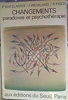 Changements: paradoxes et psychothérapie