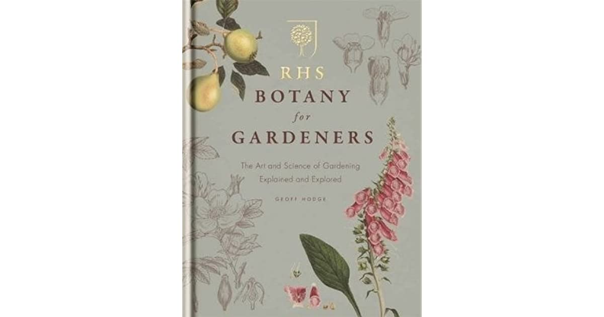 Rhs Botany For Gardeners The Art And Science Of Gardening