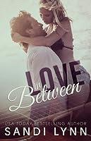 Love In Between (Love, #1)