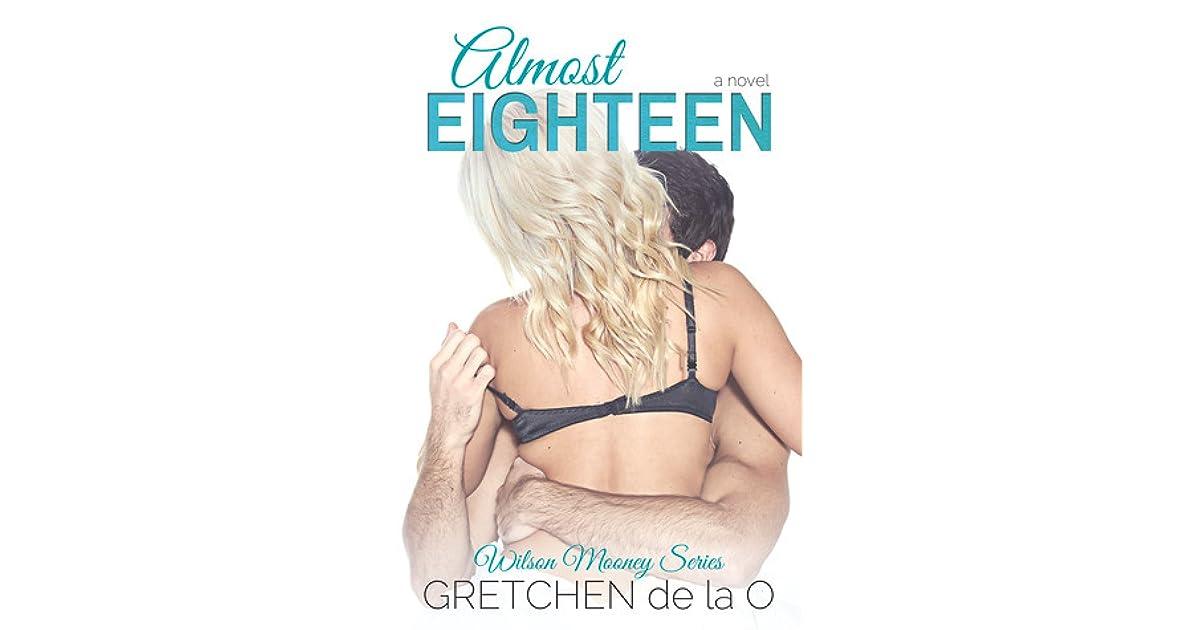 Almost Eighteen (Wilson Mooney #1) by Gretchen de la O