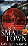 In a Small Town (A Small Town, #1)