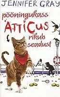 Pööningukass Atticus rikub seadust