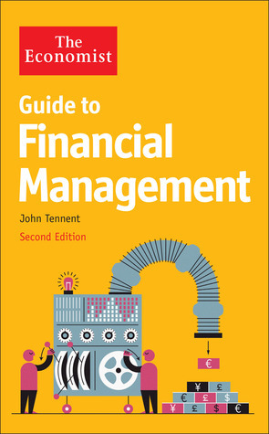 The Economist Guide to Financial Management Understand and improve the bottrd Edition
