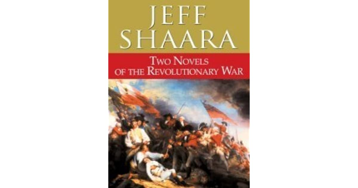 Two Novels Of The Revolutionary War Rise To Rebellion And The