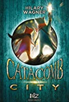 Catacomb City (Tome 1)