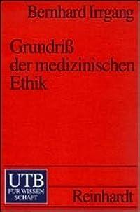 Grundriß der medizinischen Ethik