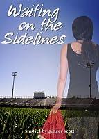 Waiting on the Sidelines (Waiting on the Sidelines, #1)