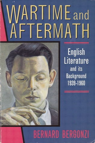 Wartime and Aftermath: English Literature and Its Background, 1939 60