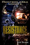 Resistance (The Frontiers Saga, #9)