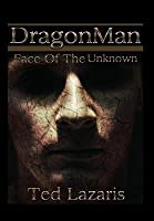 Dragonman - Face of the Unknown