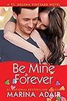 Be Mine Forever (St. Helena Vineyard, #4)