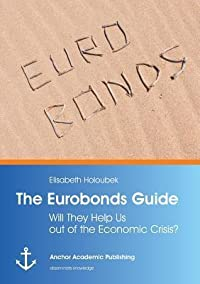 The Eurobonds Guide: Will They Help Us Out of the Economic Crisis?