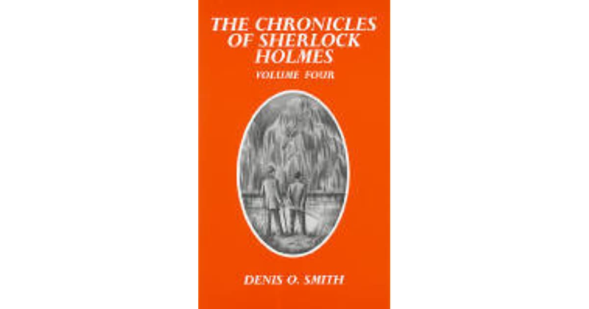 The Chronicles Of Sherlock Holmes Volume Four By Denis O Smith