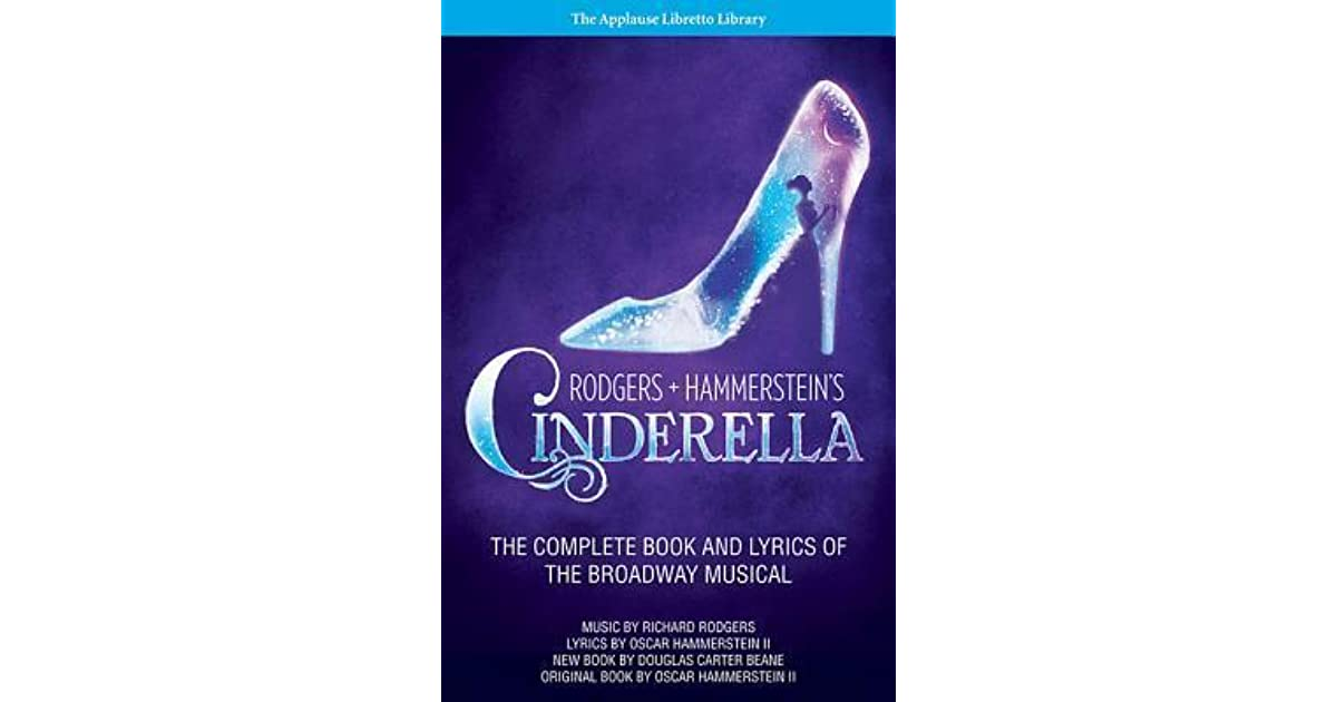 Rodgers + Hammerstein's Cinderella: The Complete Book and Lyrics ...