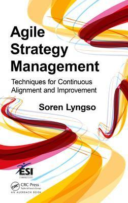 Agile Strategy Management Techniques for Continuous Alignment and Improvement