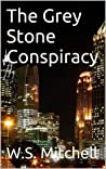 The Grey Stone Conspiracy
