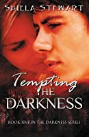 Tempting the Darkness: Darkness Series Book 5