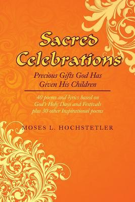 Sacred Celebrations: Precious Gifts God Has Given His Children