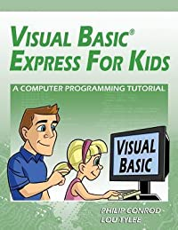 Visual Basic Express for Kids: A Computer Programming Tutorial