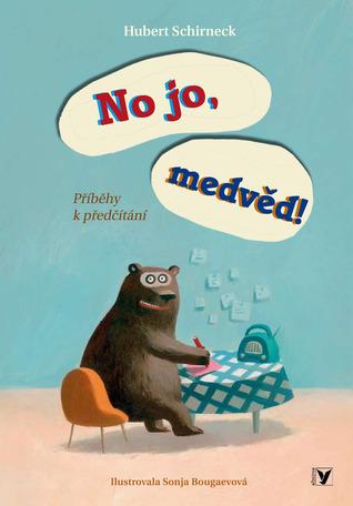 No jo, medvěd! by Hubert Schirneck