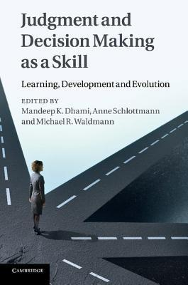 Judgment-and-decision-making-as-a-skill-learning-development-and-evolution