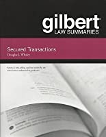 Secured Transactions (Gilbert Law Summaries)