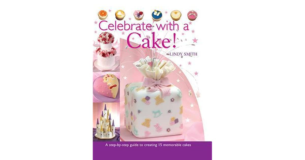 Celebrate With A Cake By Lindy Smith