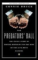 The Predators' Ball: The Inside Story of Drexel Burnham and the Rise of the Junk Bond Raiders