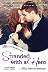 Stranded with a Hero (Three River Ranch, #3.5, Lone Pine Lake, #2.5; Real Men, #2.5; Accidentally in Love, #2.5) audiobook download free