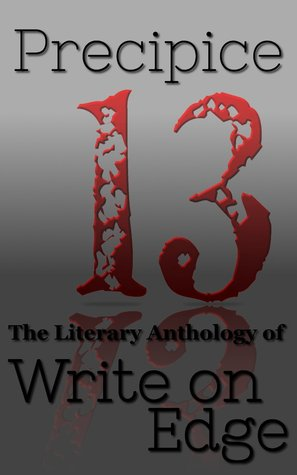 Precipice: The Literary Anthology of Write on Edge, Volume 2