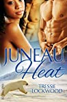 Juneau Heat (Urban Heat, #1)
