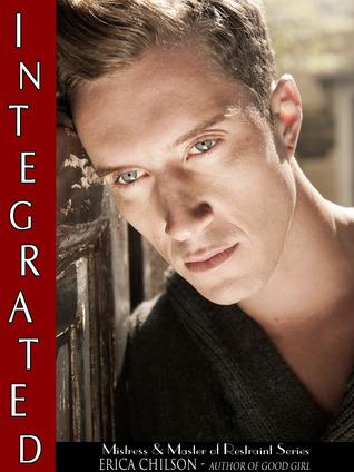 Integrated (Mistress & Master of Restraint, #11)