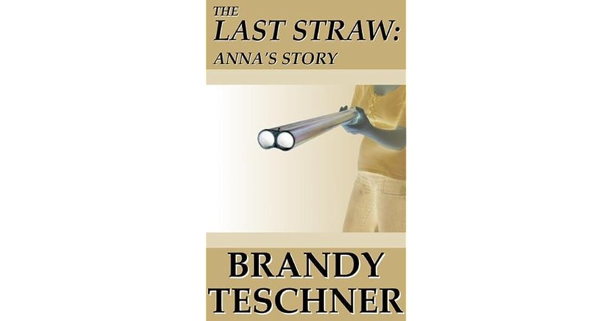 The Last Straw: Annas Story
