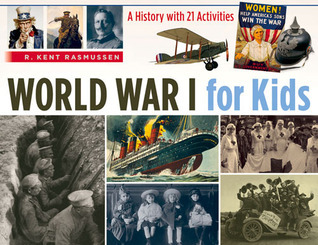 World War I for kids   a history with 21 activities-Chicago Review Press (2014)