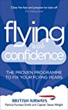Flying With Confidence: Fix Your Fear and Enjoy Your Flight