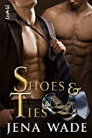 Shoes & Ties (Shoes & Ties, #1)