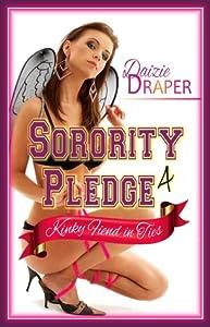 Sorority Pledge 4: Kinky Fiend in Ties