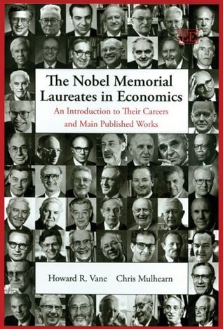 The-Nobel-Memorial-Laureates-in-Economics-An-Introduction-to-Their-Careers-And-Main-Published-Works