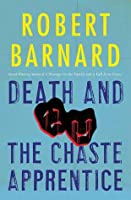 Death And The Chaste Apprentice (Charlie Peace, #1)