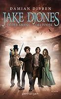 Jake Djones in der Arena des Todes (Jake Djones, #2)