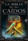 La Biblia de los Caídos. Tomo 1 del testamento de Mad (La Biblia de los Caídos #4)