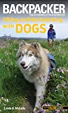 Backpacker magazine's Hiking and Backpacking with Dogs