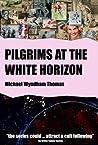 Pilgrims at the White Horizon