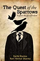 The Quest of the Sparrows:  Explore the Joy of Freedom