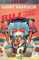 Bill, linnunradan sankari robottiorjien planeetalla (Bill, #2)