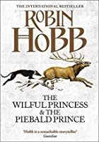 The Willful Princess and the Piebald Prince (Realms of the Elderlings)