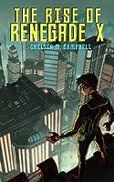 The Rise of Renegade X (Renegade X, #1)