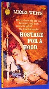Hostage for a Hood
